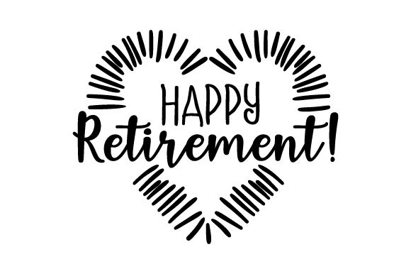 Download Free Happy Retirement Svg Cut File By Creative Fabrica Crafts for Cricut Explore, Silhouette and other cutting machines.