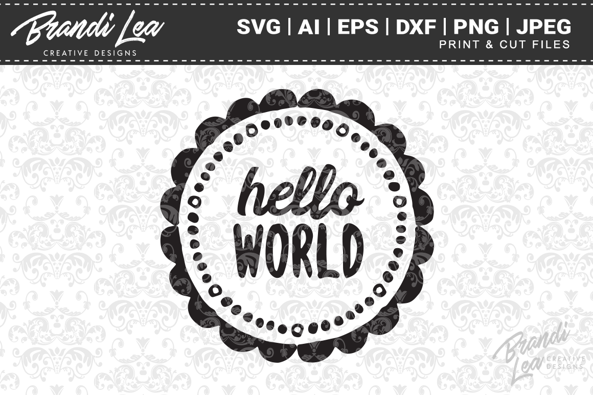 Download Free Hello World Cut Files Graphic By Brandileadesigns Creative Fabrica for Cricut Explore, Silhouette and other cutting machines.
