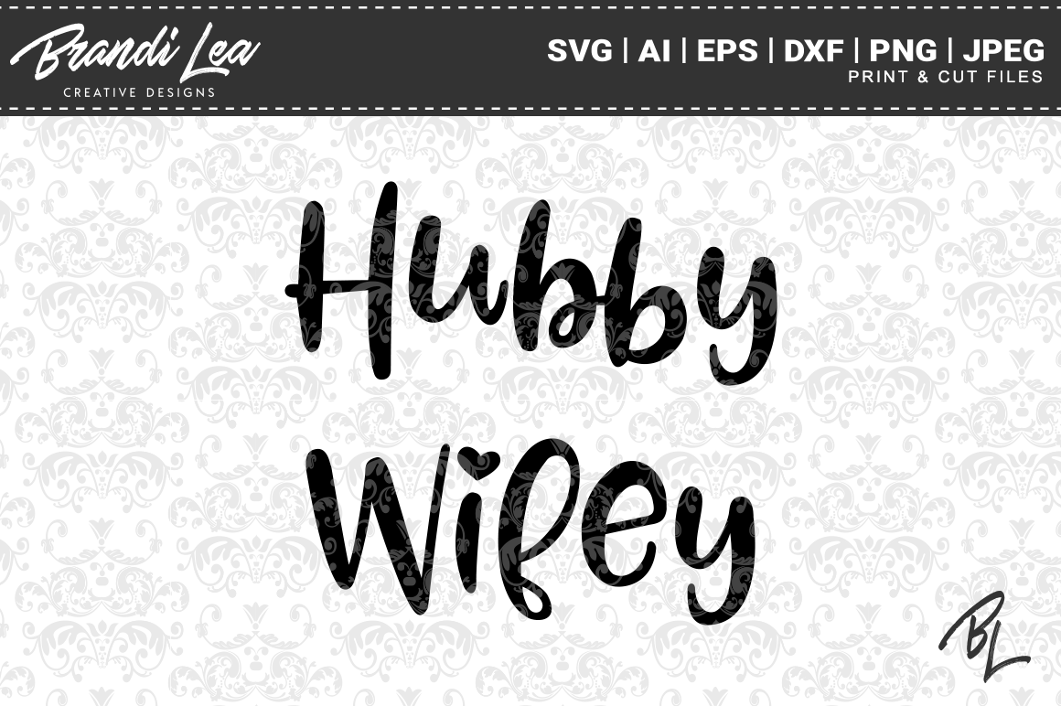 Download Free Hubby Wifey Set Svg Cut Files Graphic By Brandileadesigns for Cricut Explore, Silhouette and other cutting machines.