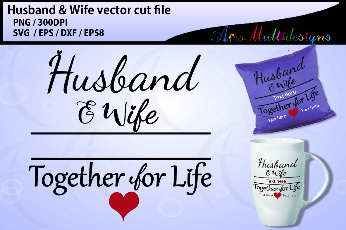 Download Free Husband And Wife Together For Life Craft Svg Cut File Graphic By for Cricut Explore, Silhouette and other cutting machines.