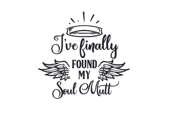 Download Free I Ve Finally Found My Soul Mutt Svg Cut File By Creative Fabrica for Cricut Explore, Silhouette and other cutting machines.