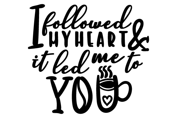 Download Free I Followed My Heart And It Led Me To You Svg Cut File By for Cricut Explore, Silhouette and other cutting machines.