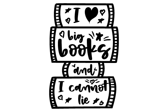 Download Free I Love Big Books And I Cannot Lie Svg Cut File By Creative for Cricut Explore, Silhouette and other cutting machines.