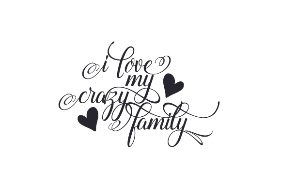 Download Free I Love My Crazy Family Svg Cut File By Creative Fabrica Crafts for Cricut Explore, Silhouette and other cutting machines.