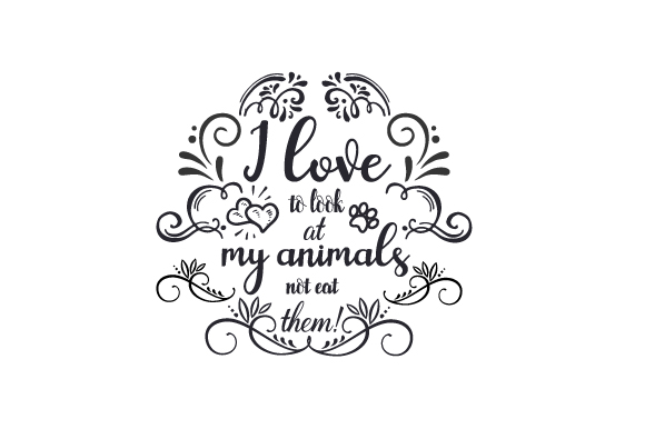 Download Free I Love To Look At My Animals Not Eat Them Svg Cut File By SVG Cut Files