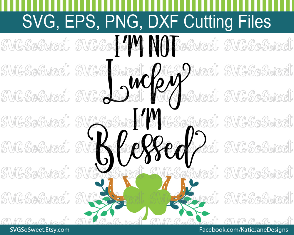 I'm Not Lucky I'm Blessed - St Patricks Day Graphic Graphic Crafts By Southern Belle Graphics - Image 1
