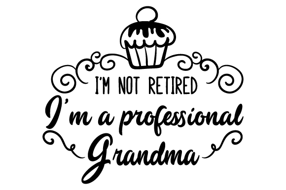 Download Free I M Not Retired I M A Professional Grandma Svg Plotterdatei for Cricut Explore, Silhouette and other cutting machines.