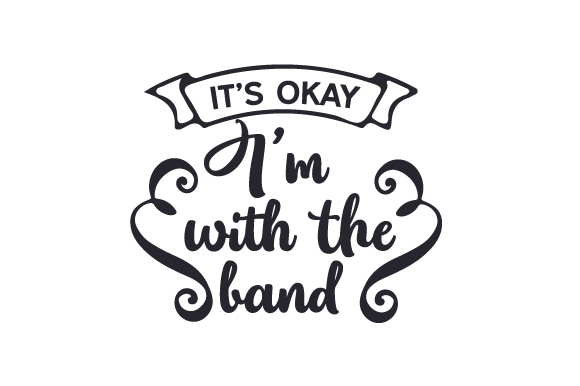 Download Free It S Okay I M With The Band Svg Cut File By Creative Fabrica for Cricut Explore, Silhouette and other cutting machines.