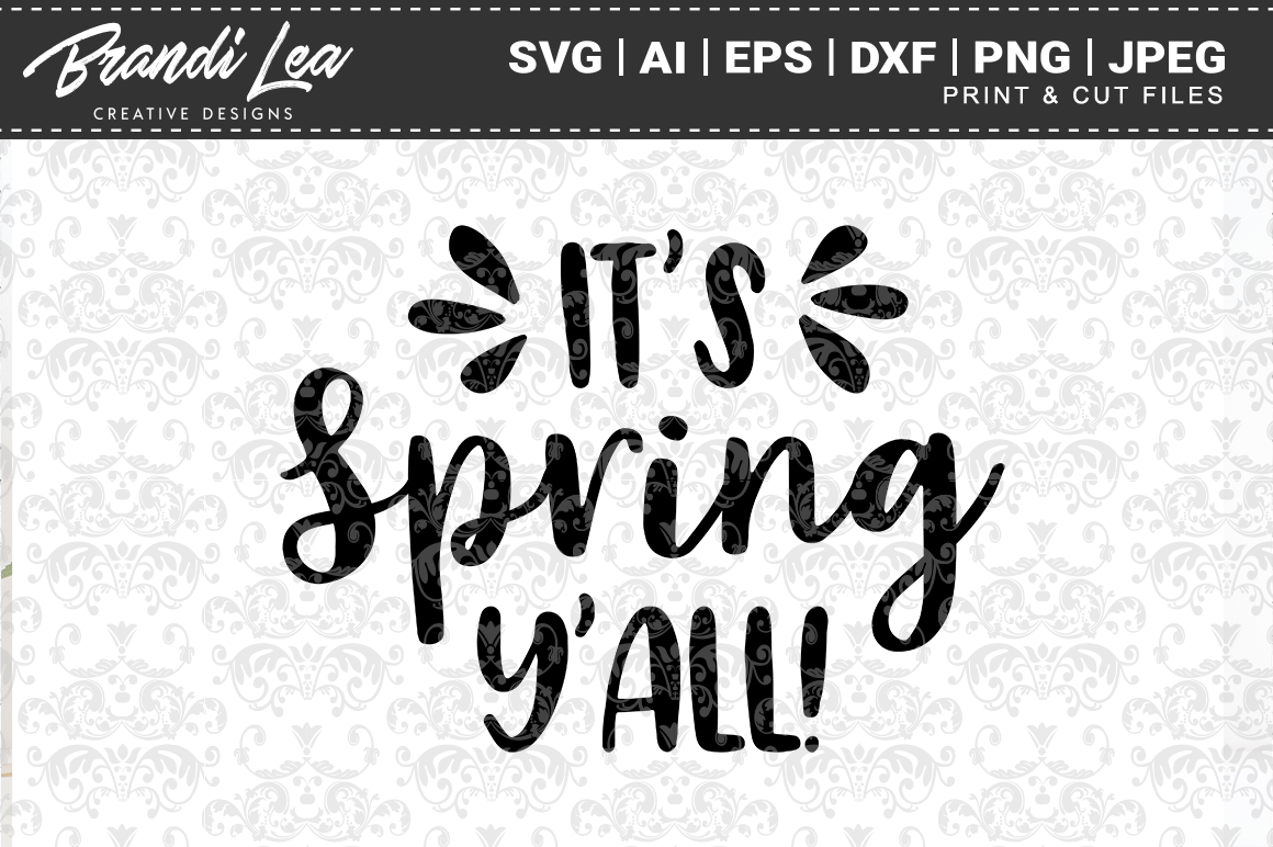 Download Free It S Spring Y All Svg Cut Files Graphic By Brandileadesigns for Cricut Explore, Silhouette and other cutting machines.