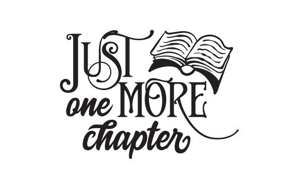 Download Free Just One More Chapter Svg Cut File By Creative Fabrica Crafts for Cricut Explore, Silhouette and other cutting machines.
