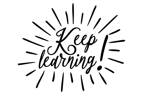 Download Free Keep Learning Svg Cut File By Creative Fabrica Crafts for Cricut Explore, Silhouette and other cutting machines.