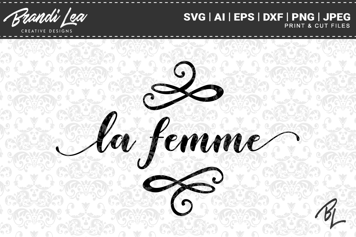 Download Free La Femme Cut Files Graphic By Brandileadesigns Creative Fabrica for Cricut Explore, Silhouette and other cutting machines.