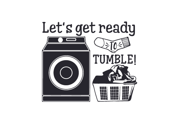Let's Get Ready to Tumble Laundry Room Craft Cut File By Creative Fabrica Crafts