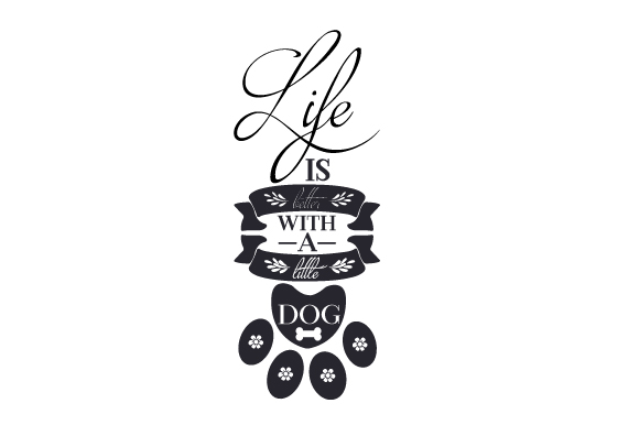 Download Free Life Is Better With A Little Dog Svg Cut File By Creative for Cricut Explore, Silhouette and other cutting machines.