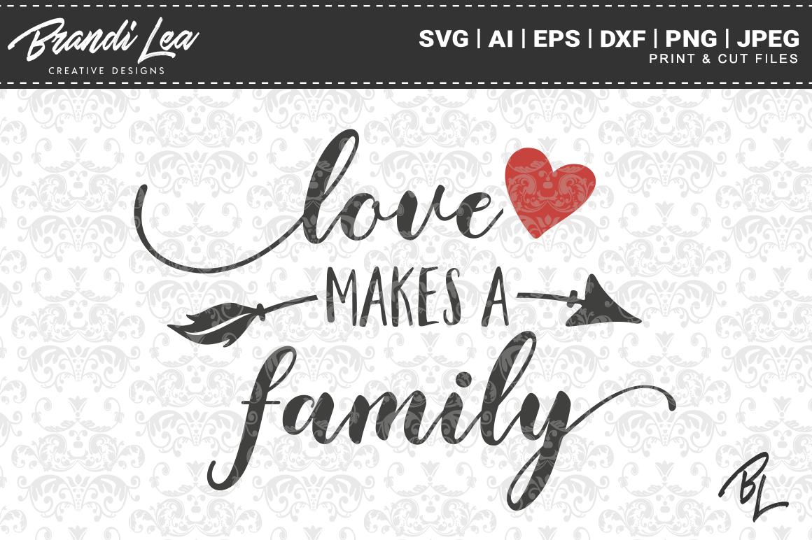 Download Free Love Makes A Family Svg Cut Files Graphic By Brandileadesigns for Cricut Explore, Silhouette and other cutting machines.