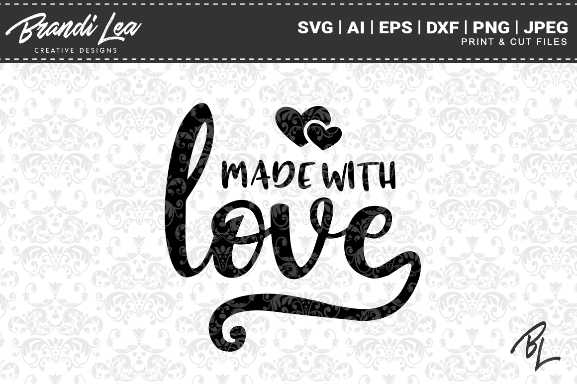 Download Free Made With Love Svg Cut Files Graphic By Brandileadesigns for Cricut Explore, Silhouette and other cutting machines.