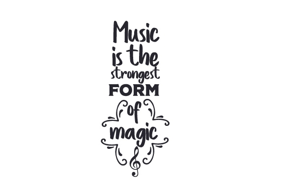 Music is the Strongest Form of Magic Music Craft Cut File By Creative Fabrica Crafts