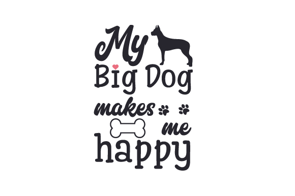 Download Free My Big Dog Makes Me Happy Svg Cut File By Creative Fabrica for Cricut Explore, Silhouette and other cutting machines.