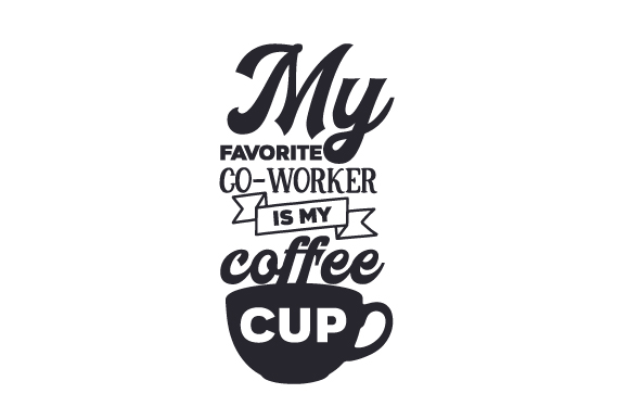 Download Free My Favorite Co Worker Is My Coffee Cup Svg Cut File By Creative for Cricut Explore, Silhouette and other cutting machines.