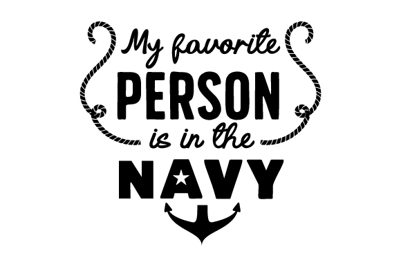 Download Free My Favorite Person Is In The Navy Svg Cut File By Creative for Cricut Explore, Silhouette and other cutting machines.
