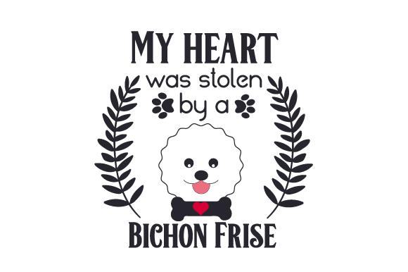 Download Free My Heart Was Stolen By A Bichon Frise Svg Cut File By Creative for Cricut Explore, Silhouette and other cutting machines.