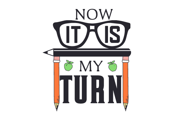 Download Free Now It Is My Turn Svg Cut File By Creative Fabrica Crafts for Cricut Explore, Silhouette and other cutting machines.