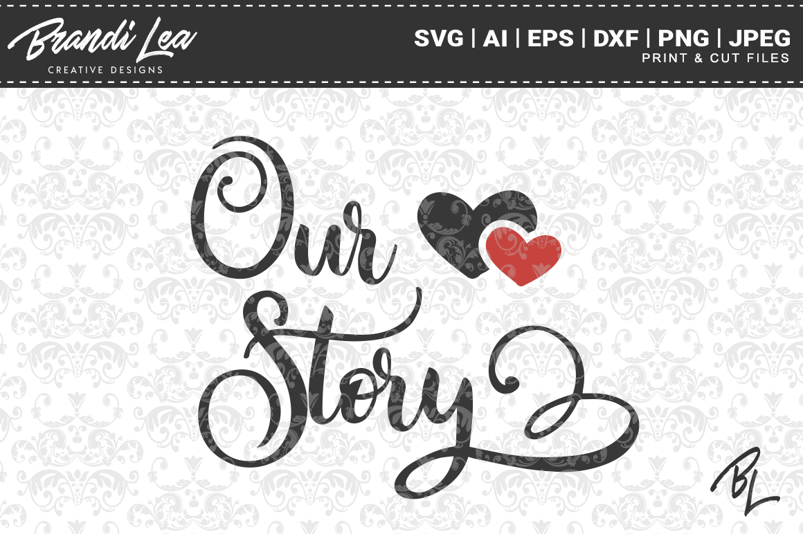 Download Free Our Story Cut Files Graphic By Brandileadesigns Creative Fabrica for Cricut Explore, Silhouette and other cutting machines.