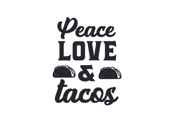 Download Free Peace Love And Tacos Svg Cut File By Creative Fabrica Crafts for Cricut Explore, Silhouette and other cutting machines.