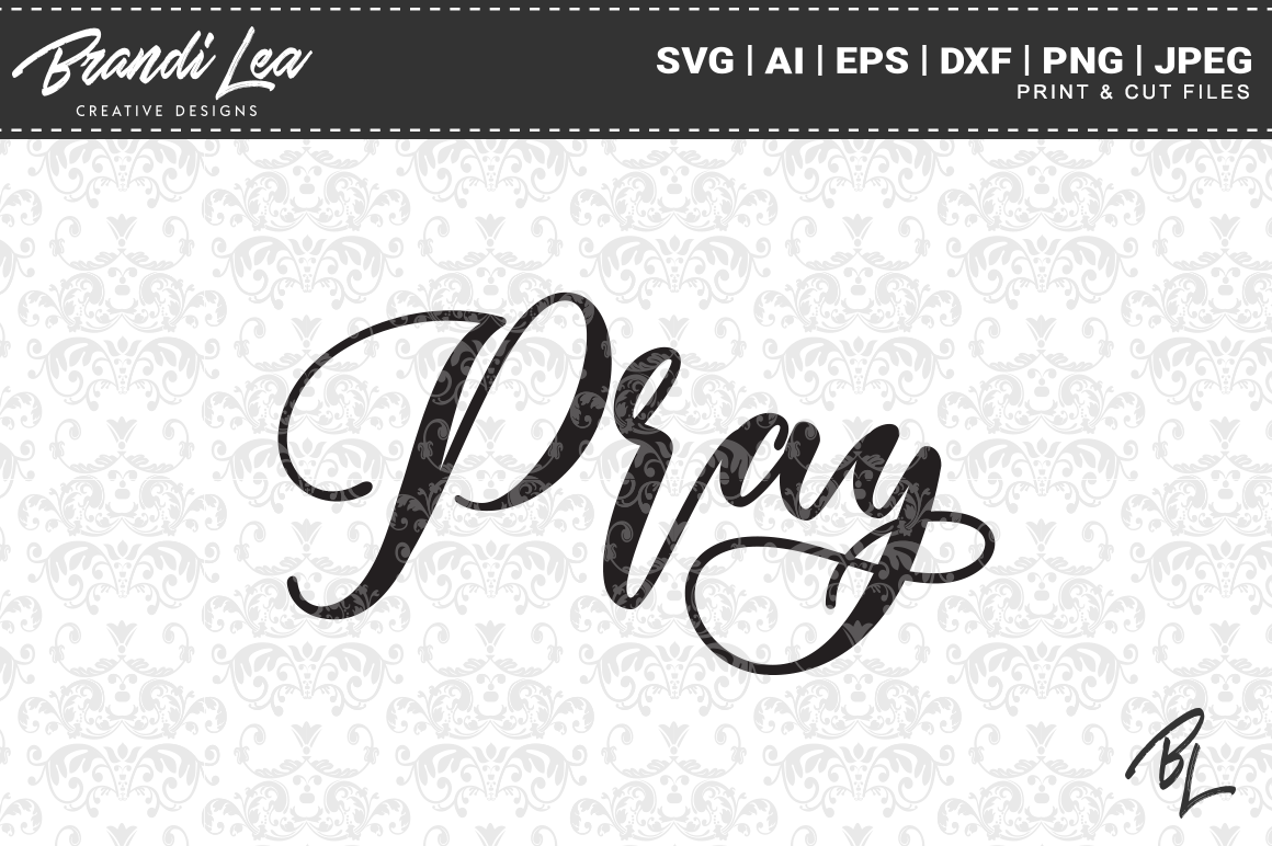 Download Free Pray Graphic By Brandileadesigns Creative Fabrica for Cricut Explore, Silhouette and other cutting machines.