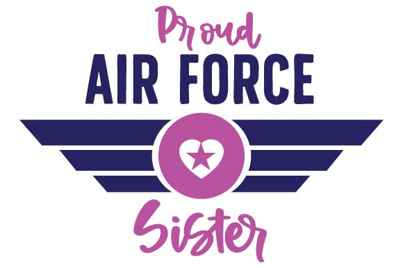 Proud Air Force Sister Military Craft Cut File By Creative Fabrica Crafts