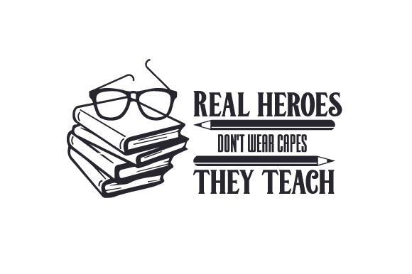 Download Free Real Heroes Don T Wear Capes They Teach Svg Cut File By Creative for Cricut Explore, Silhouette and other cutting machines.