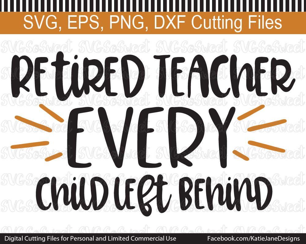 Retired Teacher - Every Child Left Behind Graphic By Southern Belle Graphics