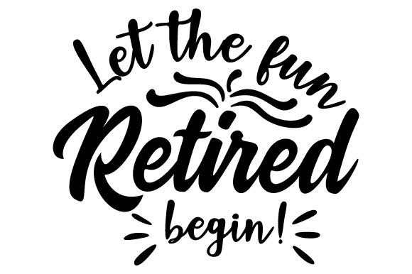 Download Free Retired Let The Fun Begin Svg Cut File By Creative Fabrica for Cricut Explore, Silhouette and other cutting machines.