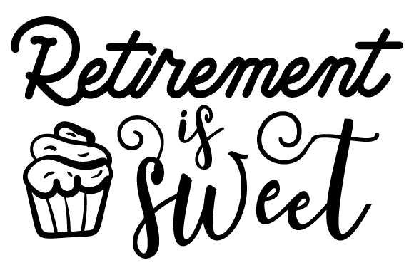 Download Free Retirement Is Sweet Svg Cut File By Creative Fabrica Crafts SVG Cut Files
