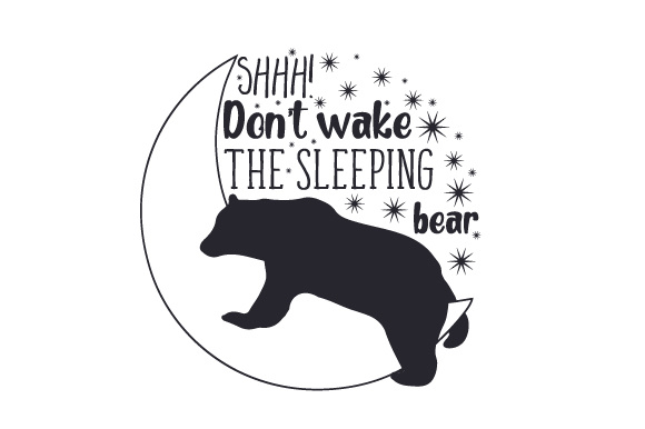 Shhh Don T Wake The Sleeping Bear Svg Cut File By