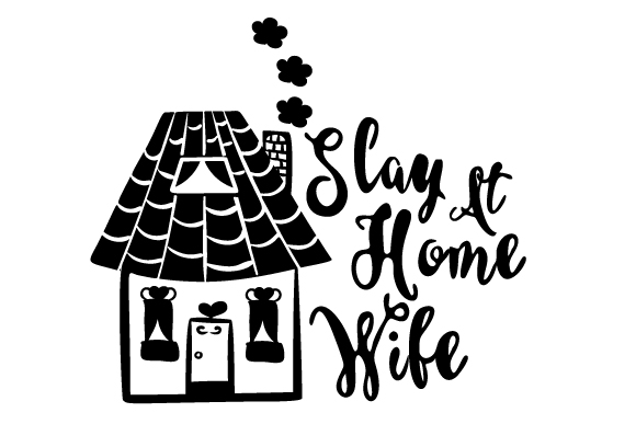 Slay at Home Wife Family Craft Cut File By Creative Fabrica Crafts 2