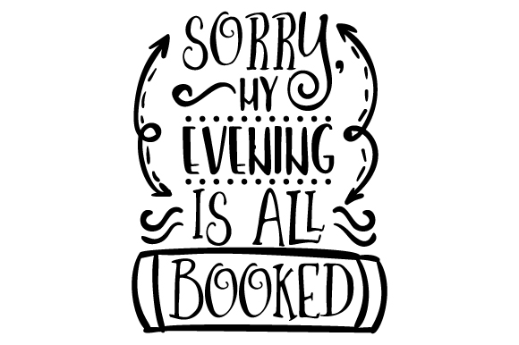 Download Free Sorry My Evening Is All Booked Svg Cut File By Creative Fabrica for Cricut Explore, Silhouette and other cutting machines.
