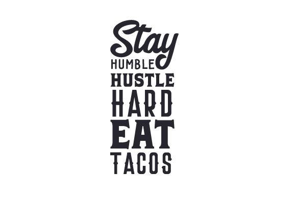 Download Free Stay Humble Hustle Hard Eat Tacos Svg Cut File By Creative SVG Cut Files