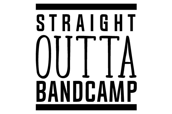 Straight Outta Bandcamp Música Archivo de Corte Craft Por Creative Fabrica Crafts