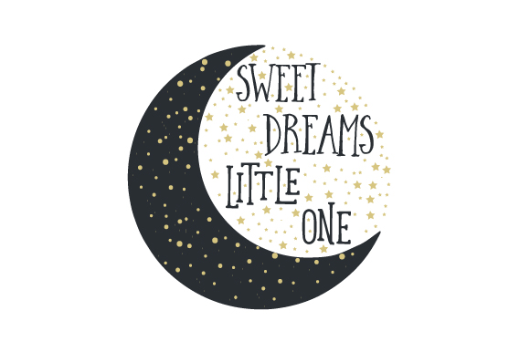 Sweet Dreams Little One Niños Craft Cut File Por Creative Fabrica Crafts