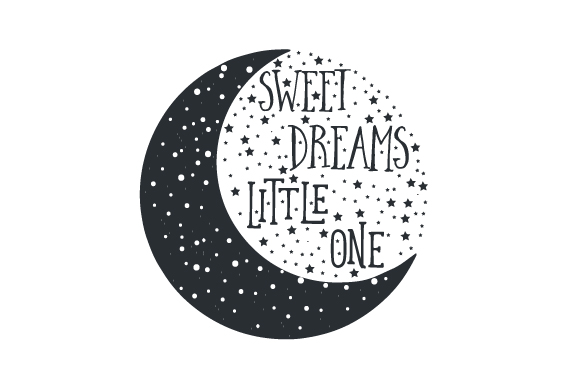 Sweet Dreams Little One Kids Craft Cut File By Creative Fabrica Crafts - Image 2