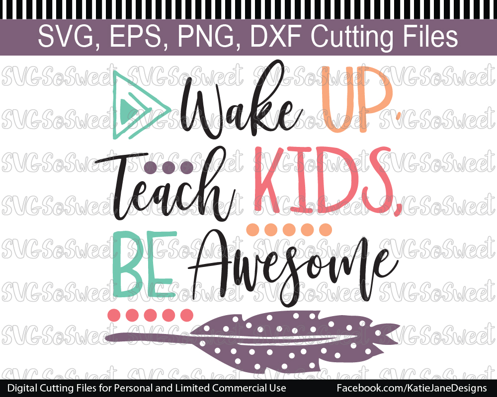 Teacher Svg, Wake Up, Teach Kids, Be Awesome, Back to School Graphic Crafts By Southern Belle Graphics