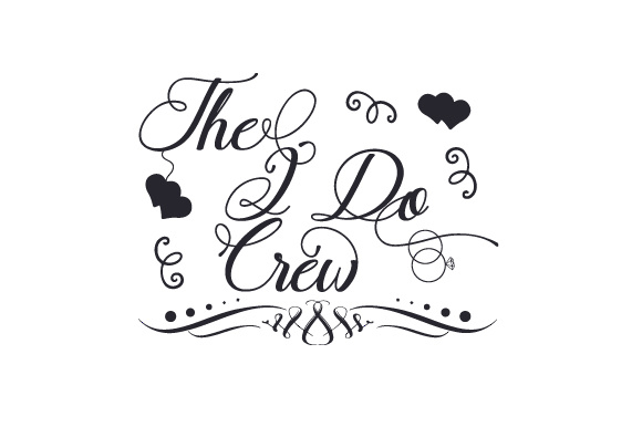 The I Do Crew Svg Cut File By Creative Fabrica Crafts