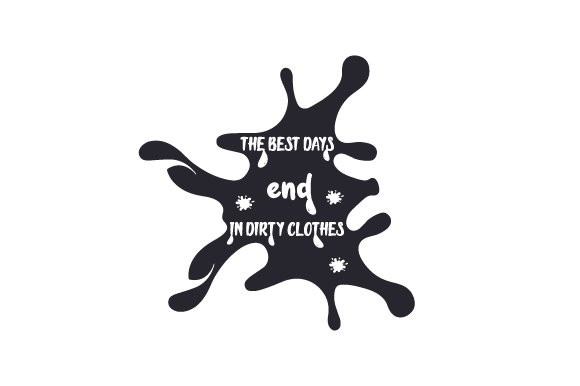 The Best Days End in Dirty Clothes Laundry Room Craft Cut File By Creative Fabrica Crafts