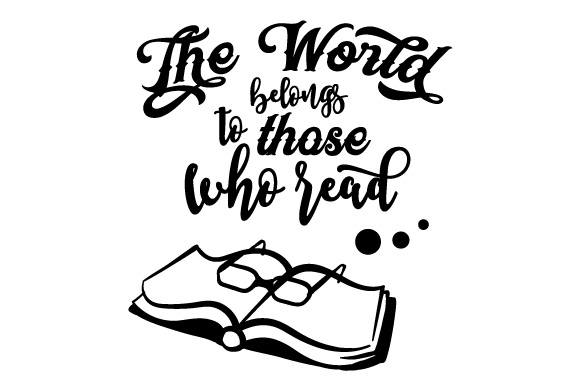 Download Free The World Belongs To Those Who Read Svg Cut File By Creative for Cricut Explore, Silhouette and other cutting machines.