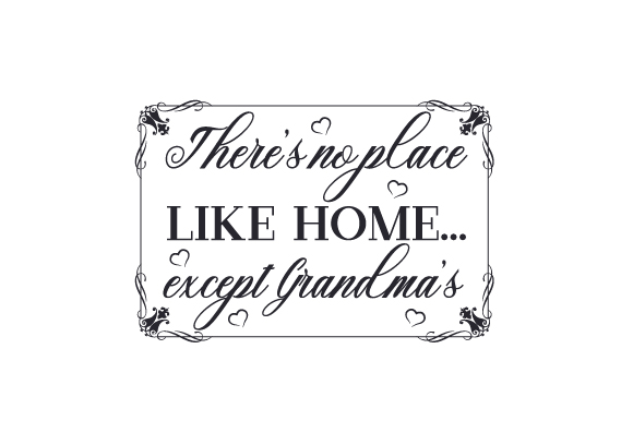 There S No Place Like Home Except Grandma S Svg Cut File By