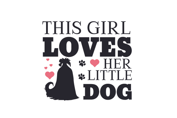 Download Free This Girl Loves Her Little Dog Svg Cut File By Creative Fabrica for Cricut Explore, Silhouette and other cutting machines.