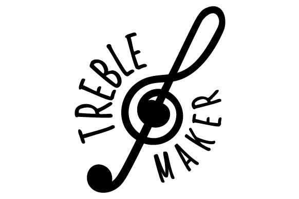 Treble Maker Svg Cut File By Creative Fabrica Crafts Creative