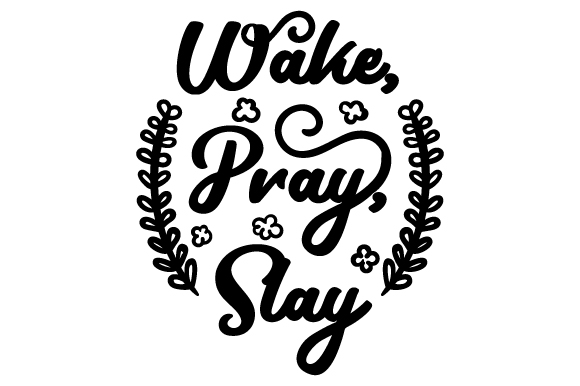 Download Free Wake Pray Slay Svg Cut File By Creative Fabrica Crafts for Cricut Explore, Silhouette and other cutting machines.