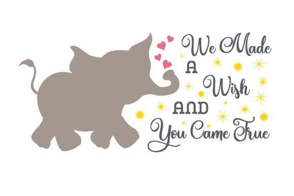 We Made a Wish and You Came True Family Craft Cut File By Creative Fabrica Crafts